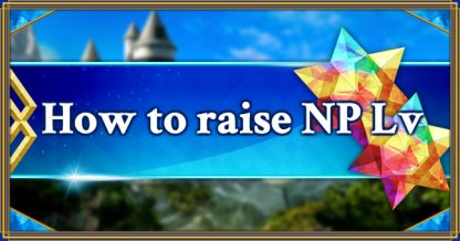 How to raise NP Lv