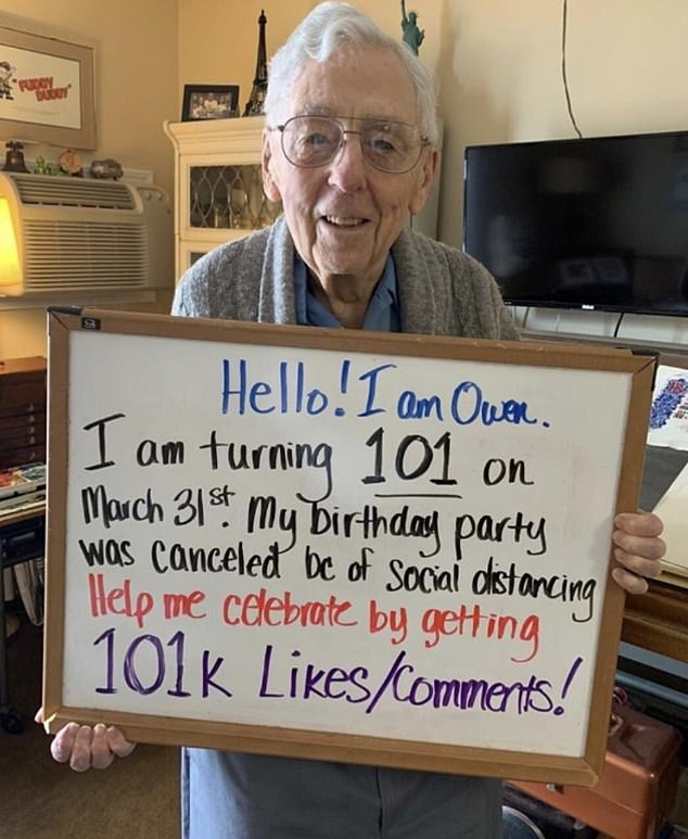 Owen, a 101-year-old believed to be from the US, took a picture of himself holding his birthday ask, which announced his celebrations have been cancelled due to coronavirus and asking for virtual likes instead