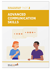 Advanced Communication Skills - The Skills You Need Guide to Interpersonal Skills